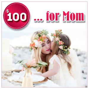 Gift certificat for Mom $100